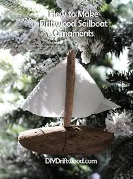 make driftwood sailboat ornaments paperblog