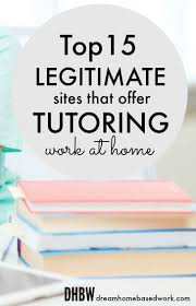 Best 25 Legit Work From 15 Legitimate Sites That Offer Online Tutoring Jobs