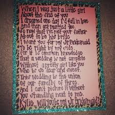 asking of honor poem poem i wrote ky to ask to be my jr bridesmaid along with a
