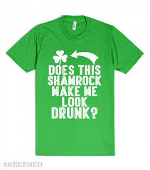 which corner does a st go on saint patricks day does this shamrock make me look drunk st