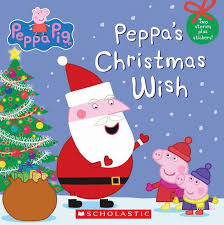 the christmas wish book peppa s christmas wish by scholastic scholastic