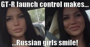Russian Girl Meme - gt r launch control makes russian girls smile
