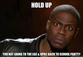 Going Back To School Meme - hold up you not going to the lgc nphc back to school party