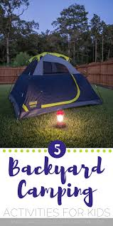Backyard Activities For Kids 5 Backyard Camping Activities For Kids Grace Giggles U0026 Naptime
