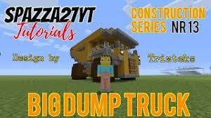 minecraft dump truck spazza27yt minecraft tutorials viyoutube com