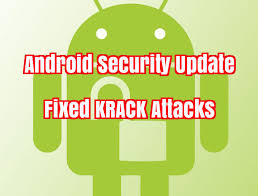 android security update security update for android with fixed krack attack