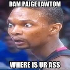 Paige Meme - ooh lebron keep your shirt open chris bosh 1 meme generator
