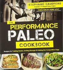performance paleo cookbook the amazon co uk stephanie gaudreau