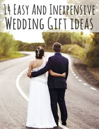 inexpensive wedding 14 easy and inexpensive wedding gift ideas