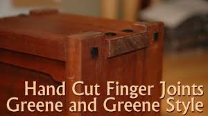 Finger Joints Woodworking Plans by Hand Cut Finger Joints In The Greene And Greene Style Youtube