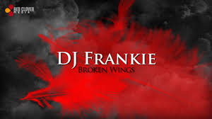 dj frankie broken wings with lyrics