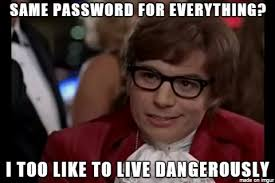 Password Meme - using the same password leaves you vulnerable secure your data