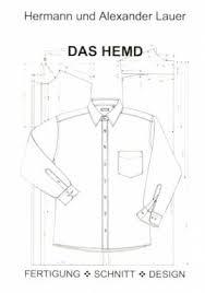 design hemd das hemd fertigung schnitt design lehrerbibliothek de