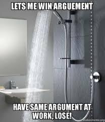 Shower Rod Meme - lets me win arguement have same argument at work lose scumbag