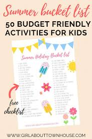 summer bucket list 50 mostly free kids activities about