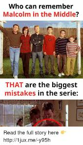 The Middle Memes - who can remember malcolm in the middle that are the biggest