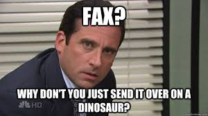 Fax Meme - fax why don t you just send it over on a dinosaur michael