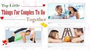 things for couples top 12 things for couples to do together