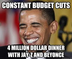 Z Memes - constant budget cuts 4 million dollar dinner with jay z and