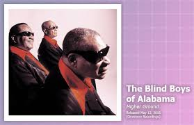 music review the blind boys of alabama higher ground popshifter