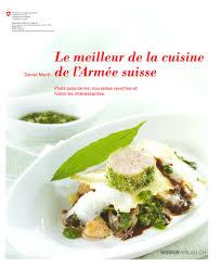 meilleur livre de cuisine le meilleur de la cuisine de l armée suisse daniel marti payot