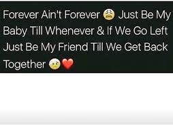 We Go Together Meme - forever ain t forever just be my baby till whenever if we go left