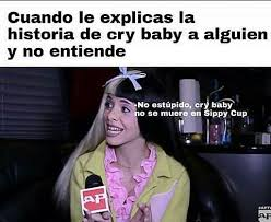 Cry Baby Memes - 259 best memes de cry baby images on pinterest melanie martinez