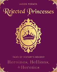 Barnes And Noble Forum San Antonio Rejected Princesses Tales Of History U0027s Boldest Heroines Hellions