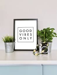 Hipster Home Decor by Good Vibes Only Black And White Printable Download Text