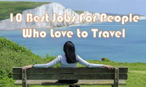 10 best jobs for people who love to travel travel advisor pick