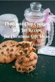 gift cookies chocolate chip cookie in a jar christmas gift ideas veena azmanov