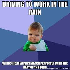 Text Driving Meme - the best part about driving in the rain meme