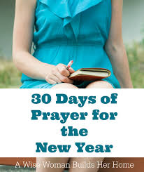 in prayer and supplication with thanksgiving a wise woman builds her home 30 days of prayer for the new year