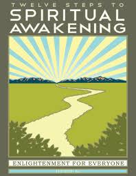 twelve steps to spiritual awakening enlightenment for everyone