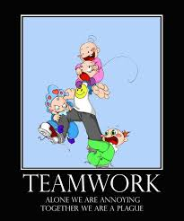 Together Alone Meme - teamwork alone we are annoying together we are a plague