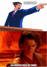 Objection Meme - objection you underestimate my power objection power quickmeme