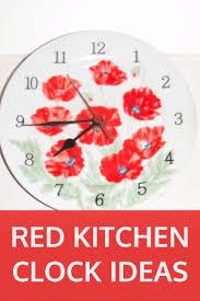 red kitchen accessories ideas 60 best kitchen wall clocks images on pinterest clock ideas