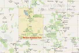 map of zion national park joe s guide to zion national park getting to zion national park