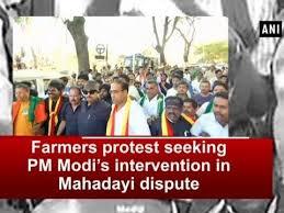 Seeking News Farmers Protest Seeking Pm Modi S Intervention In Mahadayi Dispute