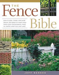Home Design For Dummies The Fence Bible How To Plan Install And Build Fences And Gates