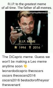 Leo Memes - rip to the greatest meme of all time the father of all memes