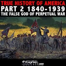 true history of america part 2 1840 1939 the false god of