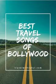 travel songs images 21 best bollywood hindi travel songs for your road trip playlist jpg