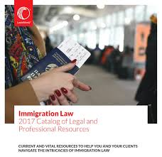 lexisnexis digital library immigration law 2017 catalog of legal and professional resources