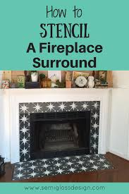 how to stencil a fireplace surround semigloss design
