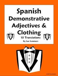 spanish demonstrative adjectives and clothing worksheet 1 by sue