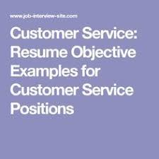 Customer Service Resume Objective Examples Amazing 10 General Resume Objective Examples 2015 Amazing 10