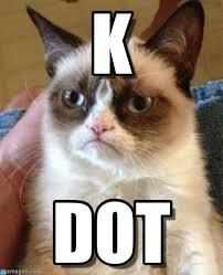 Meme K - k grumpy cat meme on memegen