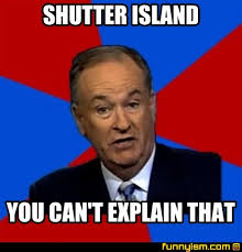 Shutter Island Meme - shutter island you can t explain that meme factory funnyism