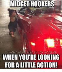 Meme The Midget - 25 best memes about midget hooker midget hooker memes
